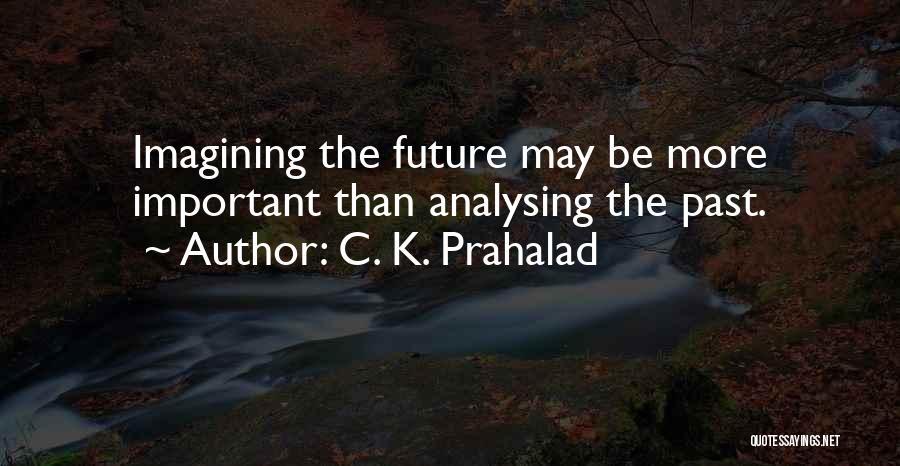 C. K. Prahalad Quotes 1609473