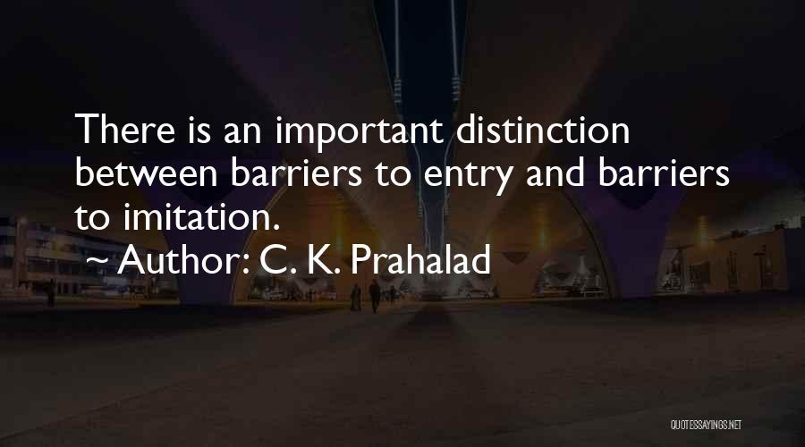 C. K. Prahalad Quotes 498139