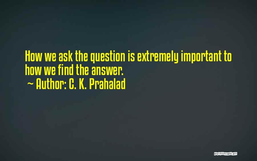 C. K. Prahalad Quotes 522184