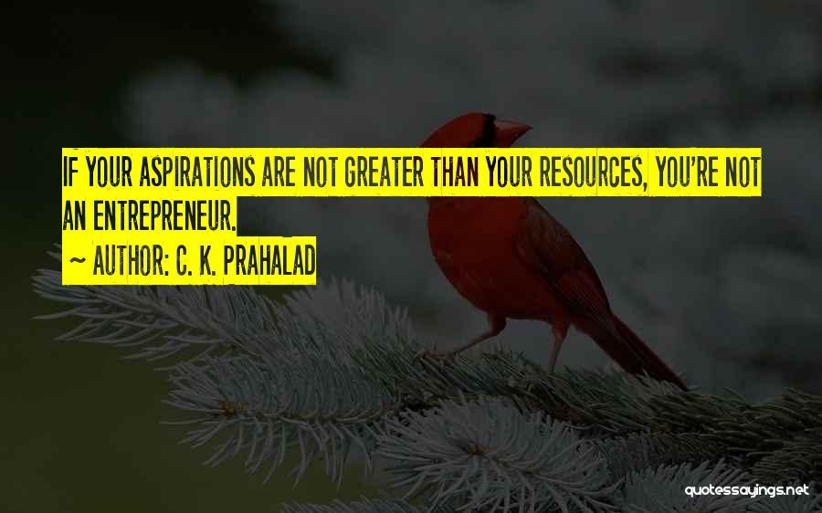 C. K. Prahalad Quotes 712062
