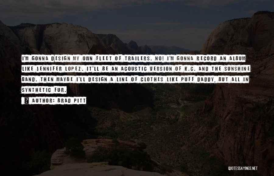 C.k. Quotes By Brad Pitt
