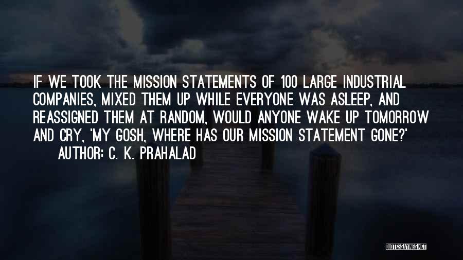 C.k. Quotes By C. K. Prahalad
