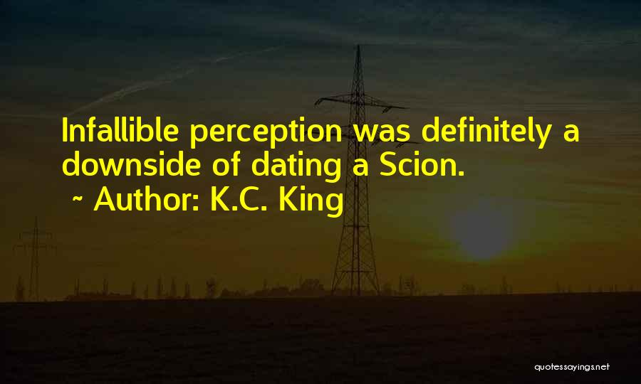 C.k. Quotes By K.C. King