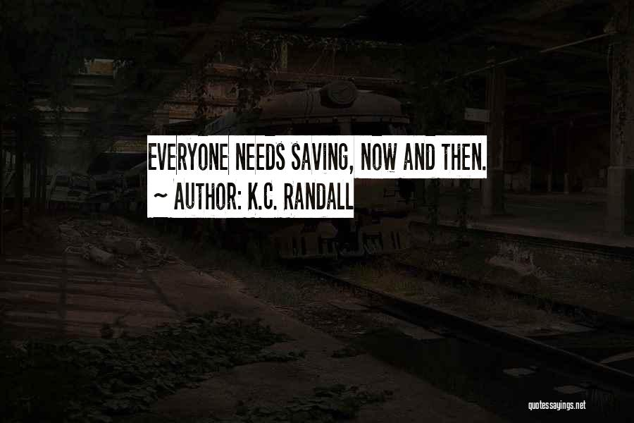 C.k. Quotes By K.C. Randall