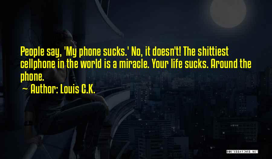 C.k. Quotes By Louis C.K.