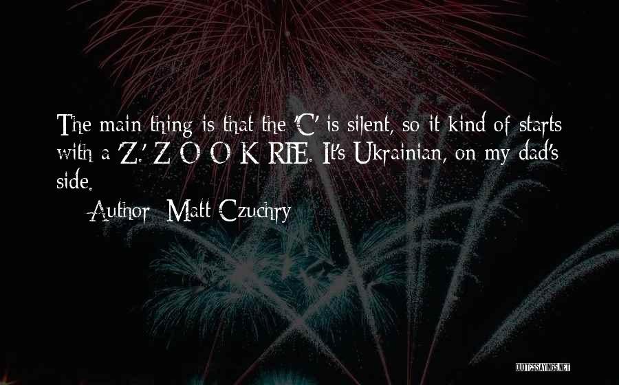 C.k. Quotes By Matt Czuchry