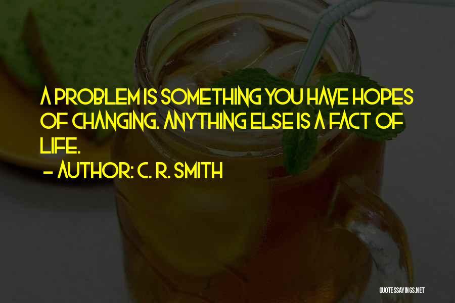 C. R. Smith Quotes 2145864