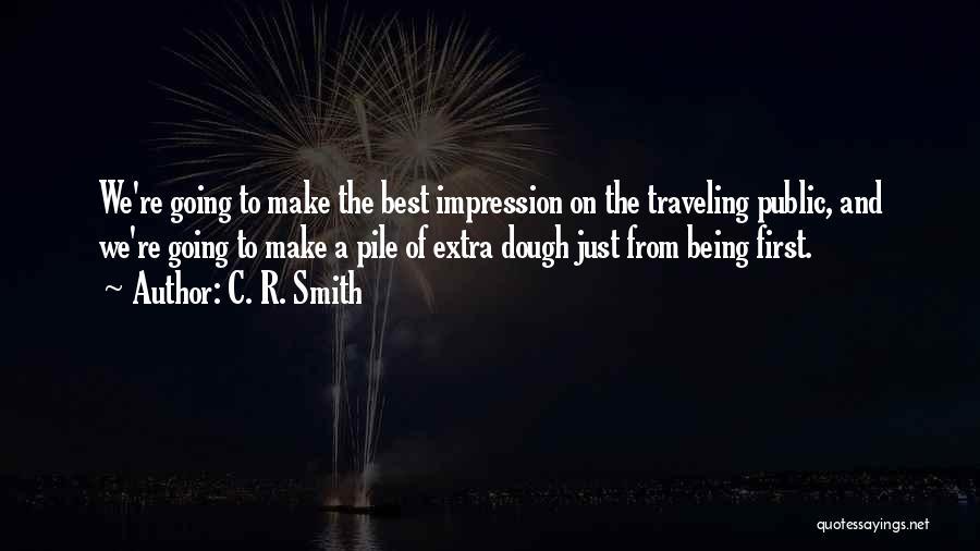 C. R. Smith Quotes 729365