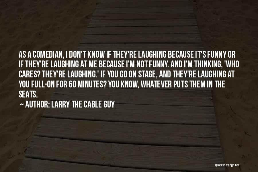 Cable Guy Funny Quotes By Larry The Cable Guy