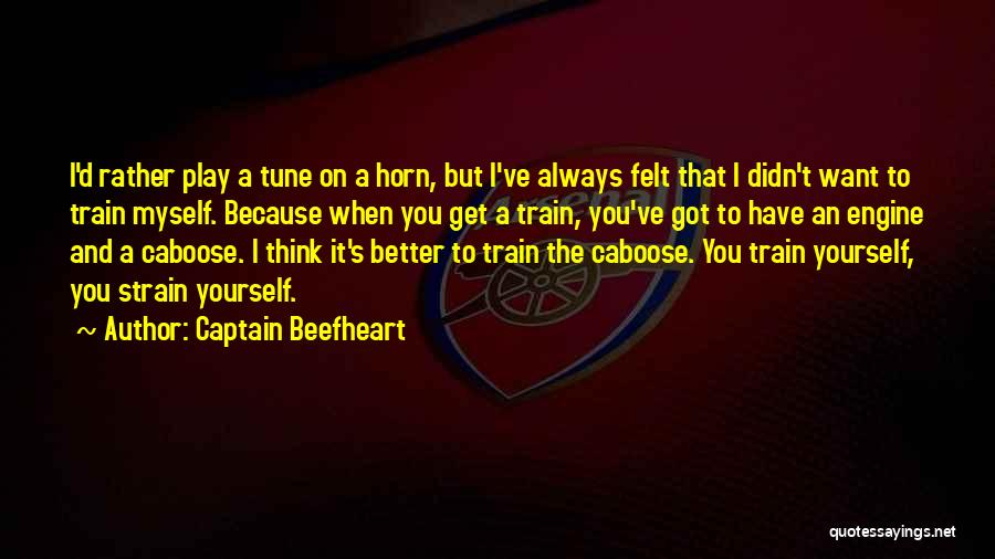 Caboose Best Quotes By Captain Beefheart
