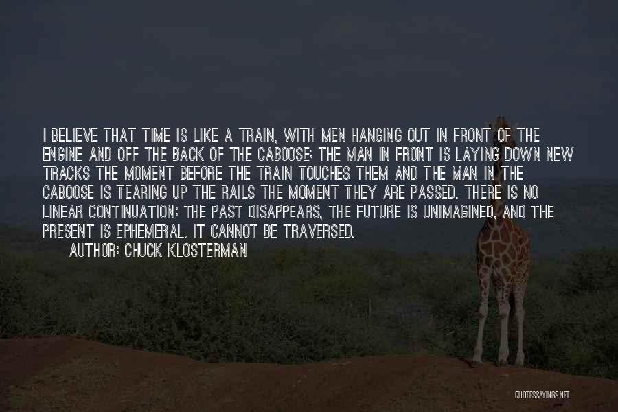 Caboose Best Quotes By Chuck Klosterman