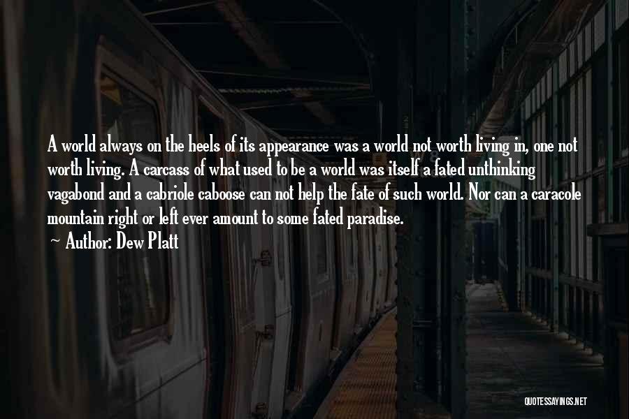 Caboose Best Quotes By Dew Platt