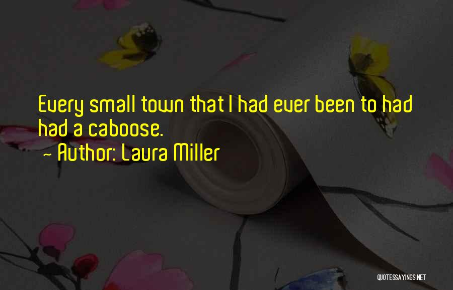 Caboose Best Quotes By Laura Miller