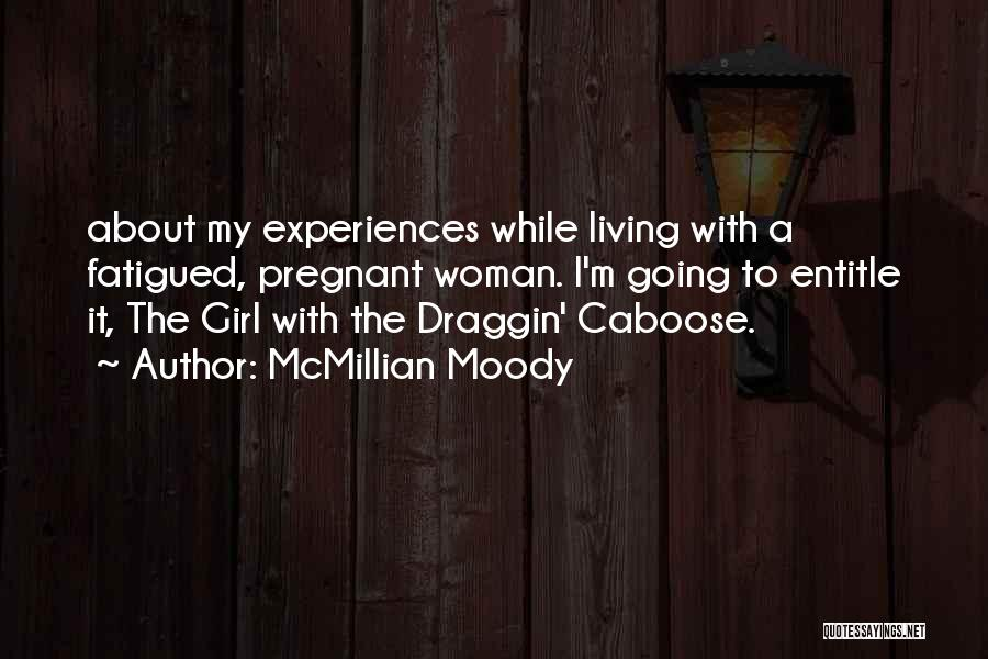 Caboose Best Quotes By McMillian Moody