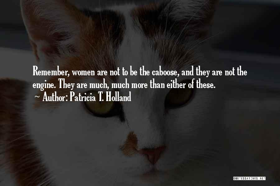 Caboose Best Quotes By Patricia T. Holland