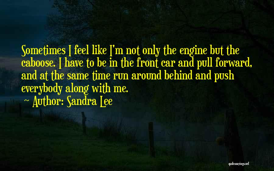 Caboose Best Quotes By Sandra Lee