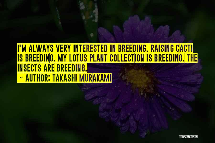 Cacti Quotes By Takashi Murakami