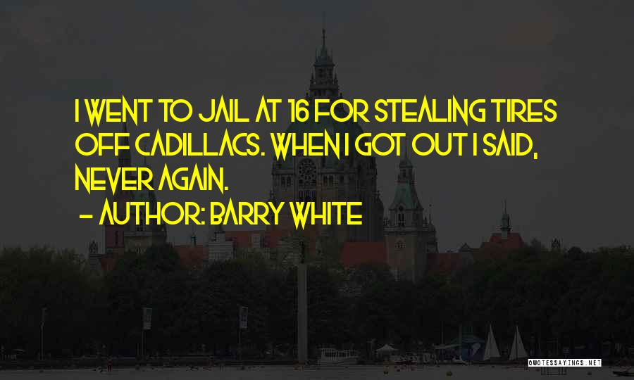 Cadillacs Quotes By Barry White