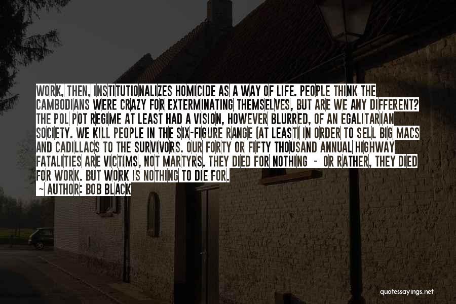 Cadillacs Quotes By Bob Black