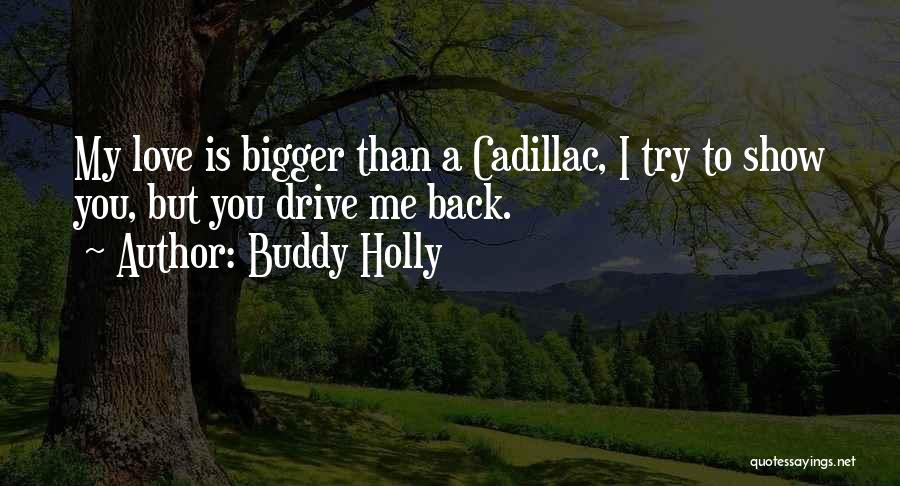 Cadillacs Quotes By Buddy Holly