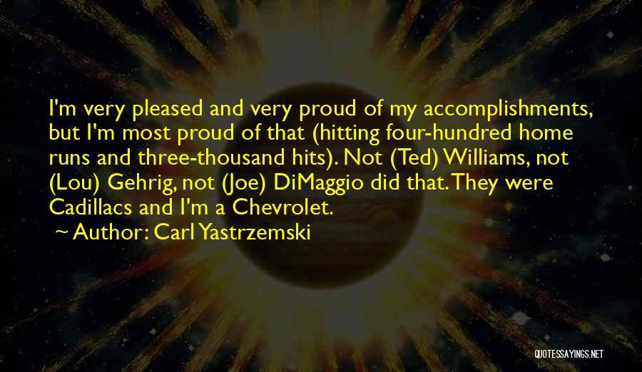 Cadillacs Quotes By Carl Yastrzemski