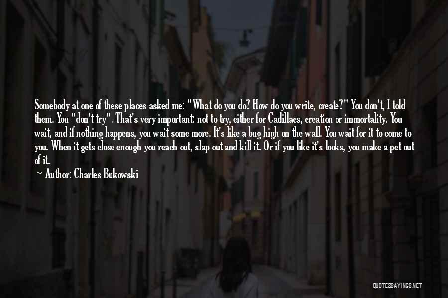 Cadillacs Quotes By Charles Bukowski