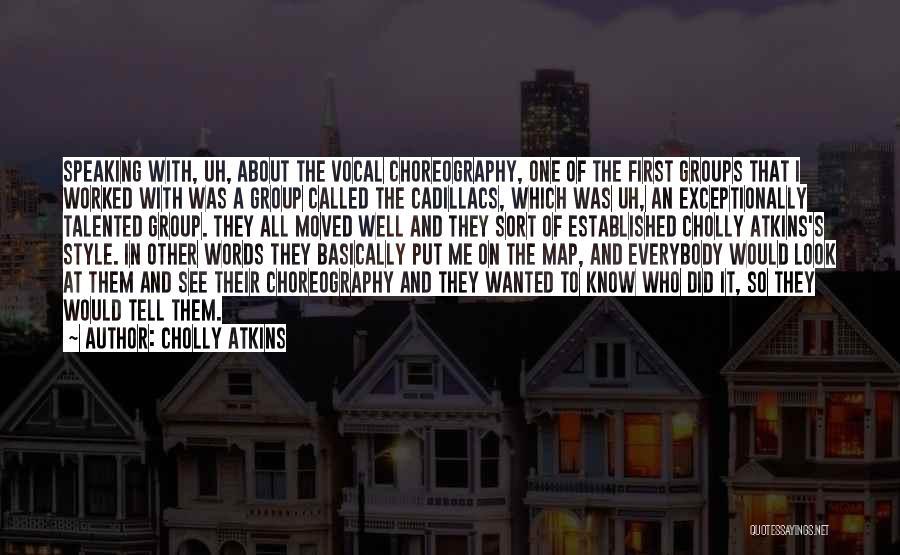 Cadillacs Quotes By Cholly Atkins