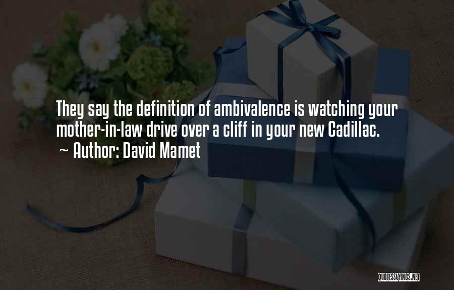 Cadillacs Quotes By David Mamet