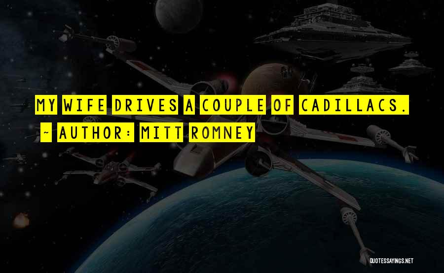 Cadillacs Quotes By Mitt Romney