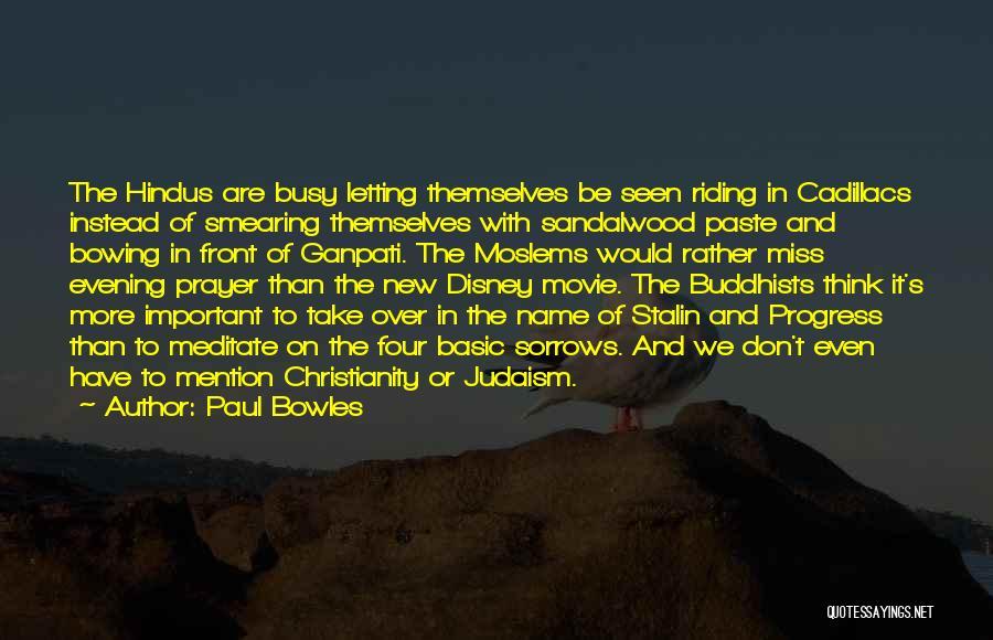 Cadillacs Quotes By Paul Bowles