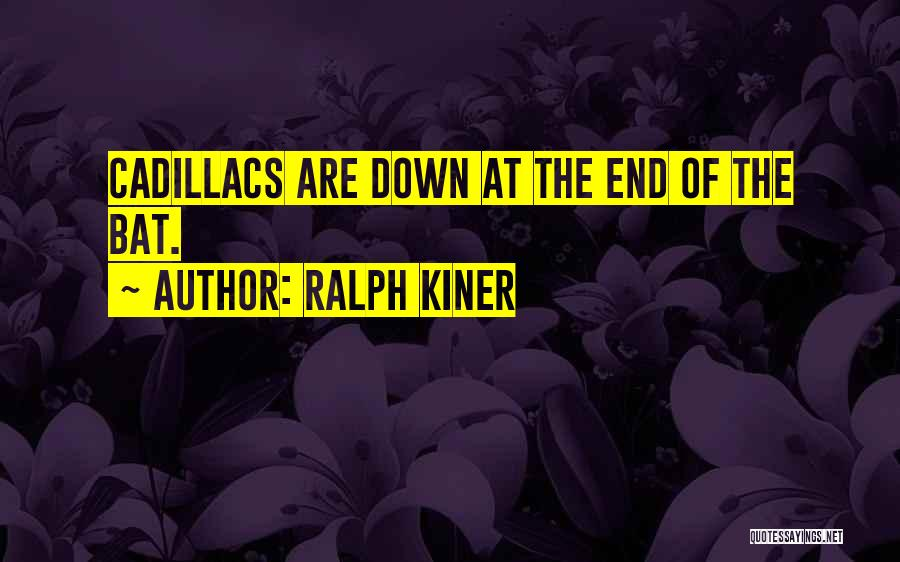 Cadillacs Quotes By Ralph Kiner