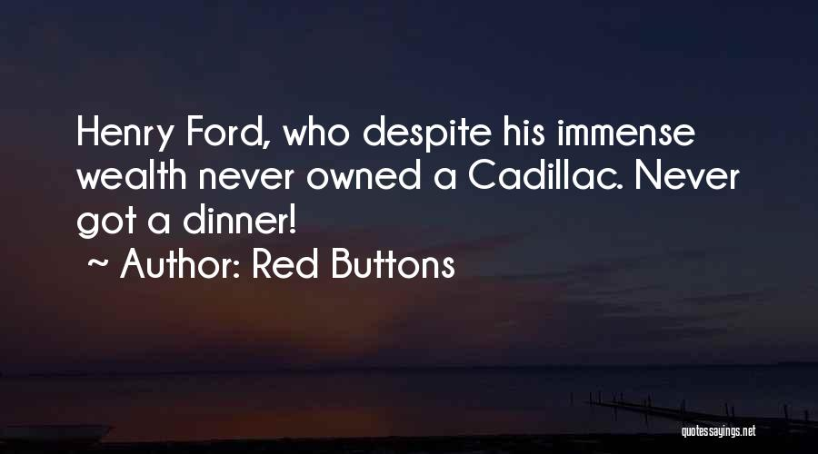 Cadillacs Quotes By Red Buttons