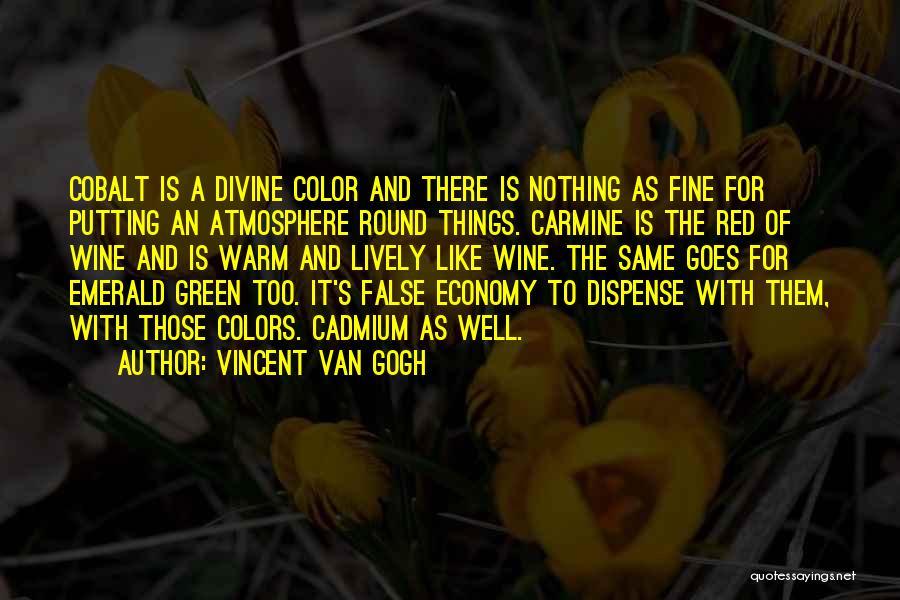Cadmium Quotes By Vincent Van Gogh