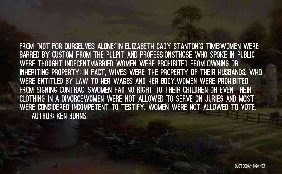 Cady Stanton Quotes By Ken Burns