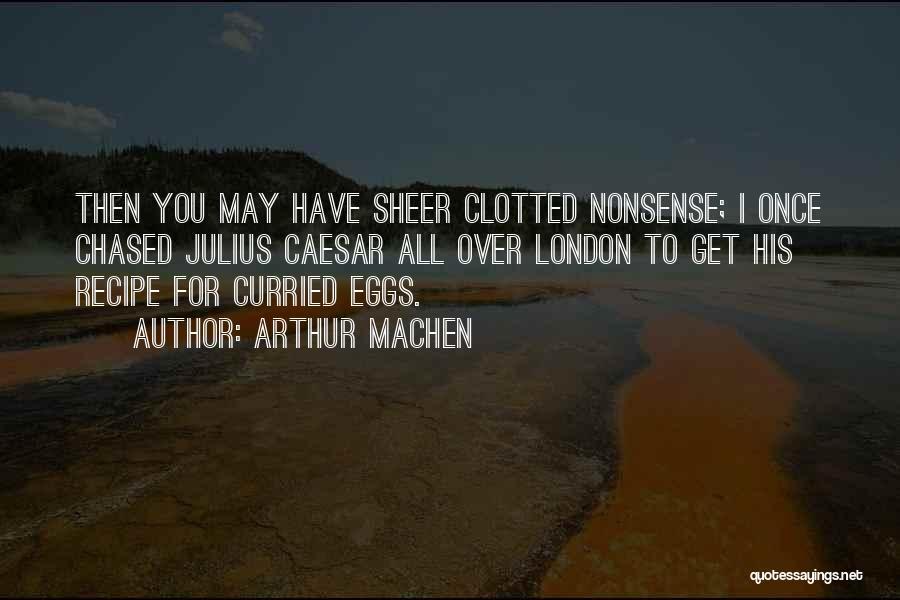 Caesar Quotes By Arthur Machen