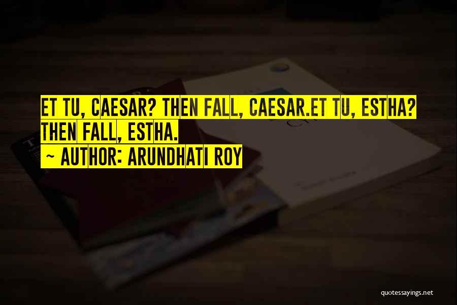 Caesar Quotes By Arundhati Roy