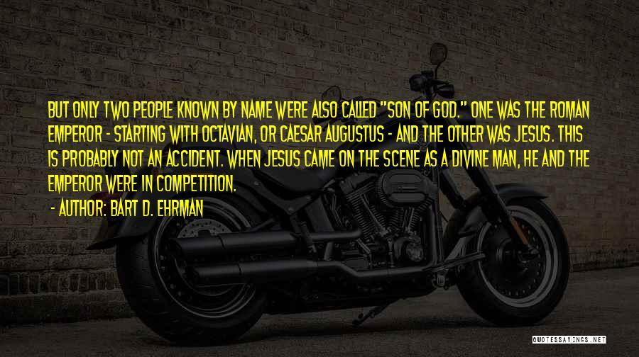 Caesar Quotes By Bart D. Ehrman