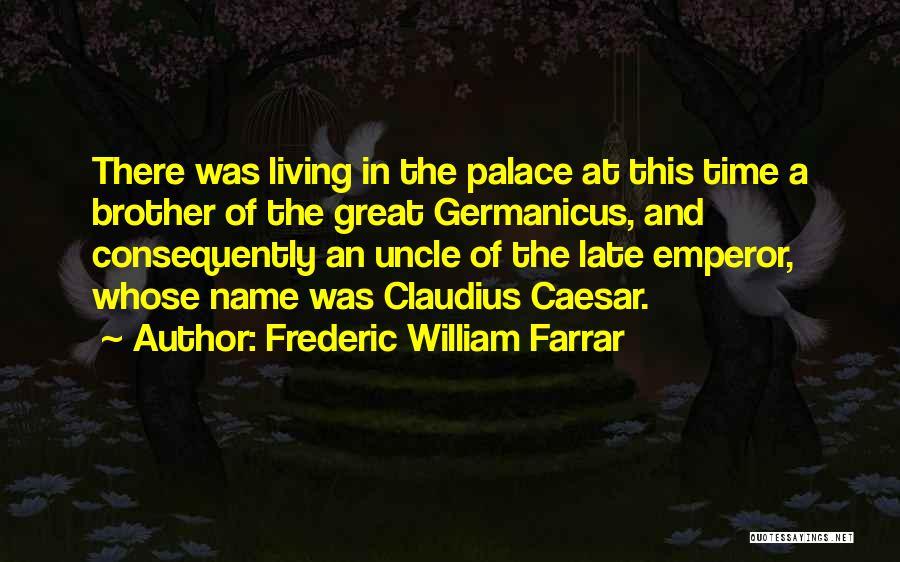 Caesar Quotes By Frederic William Farrar
