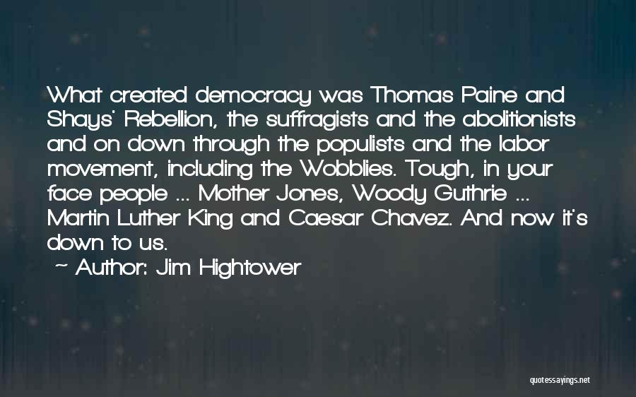 Caesar Quotes By Jim Hightower