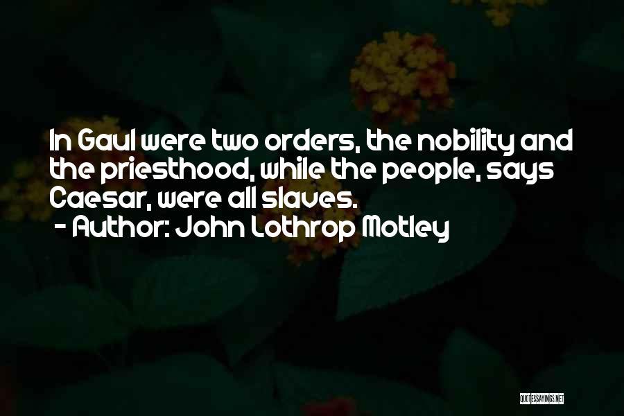 Caesar Quotes By John Lothrop Motley