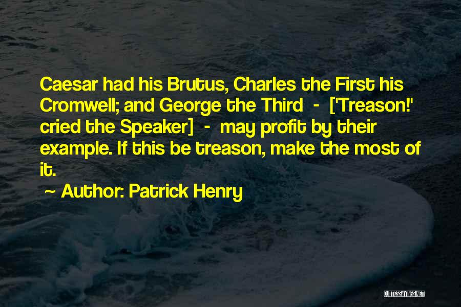 Caesar Quotes By Patrick Henry