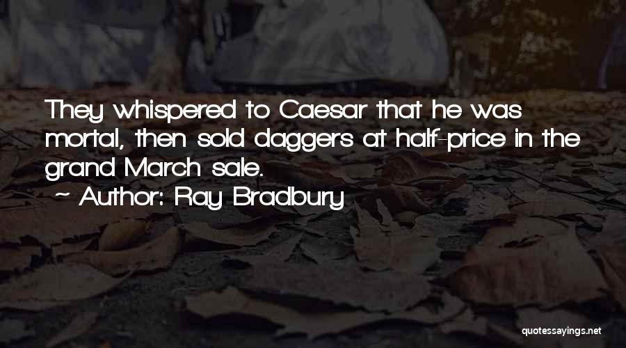 Caesar Quotes By Ray Bradbury