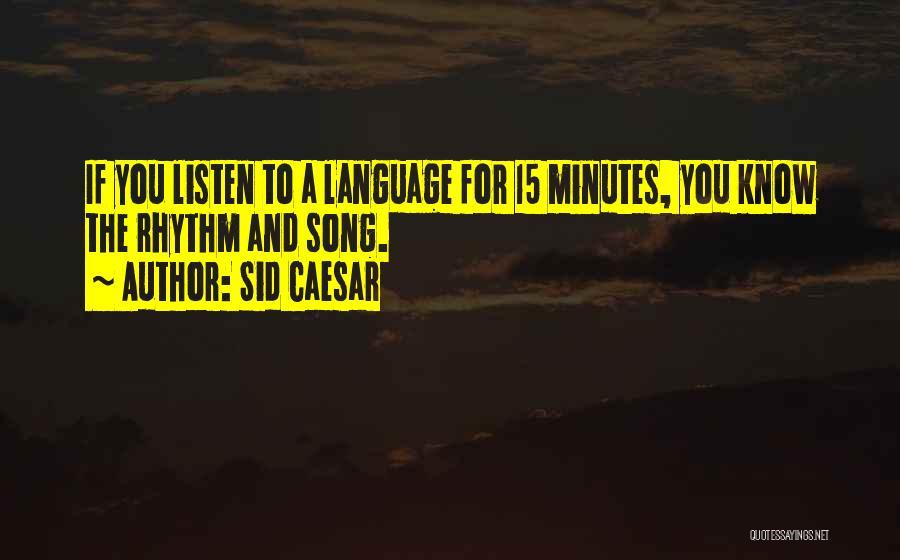 Caesar Quotes By Sid Caesar