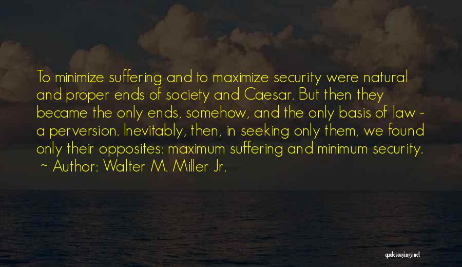 Caesar Quotes By Walter M. Miller Jr.