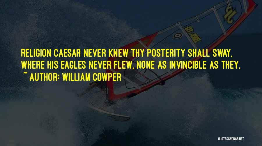 Caesar Quotes By William Cowper