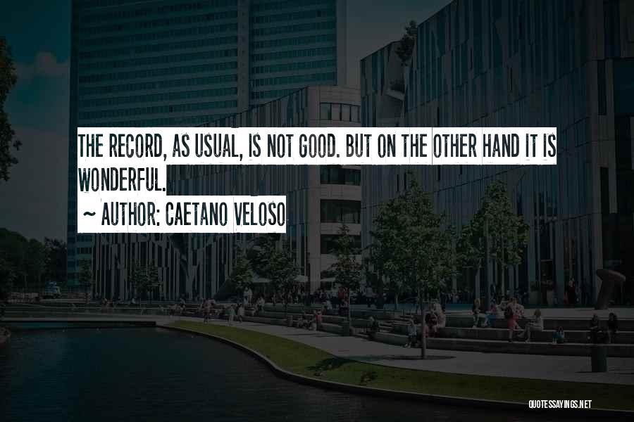 Caetano Veloso Quotes 1788729