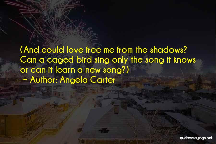 Caged Love Quotes By Angela Carter