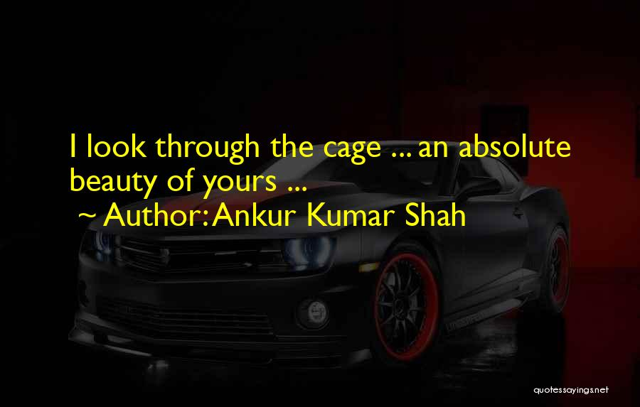 Caged Love Quotes By Ankur Kumar Shah