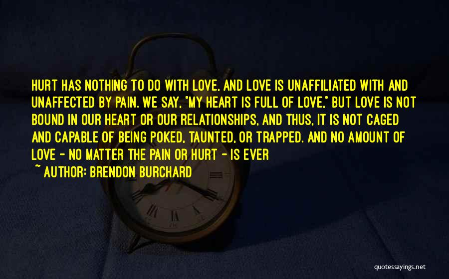 Caged Love Quotes By Brendon Burchard