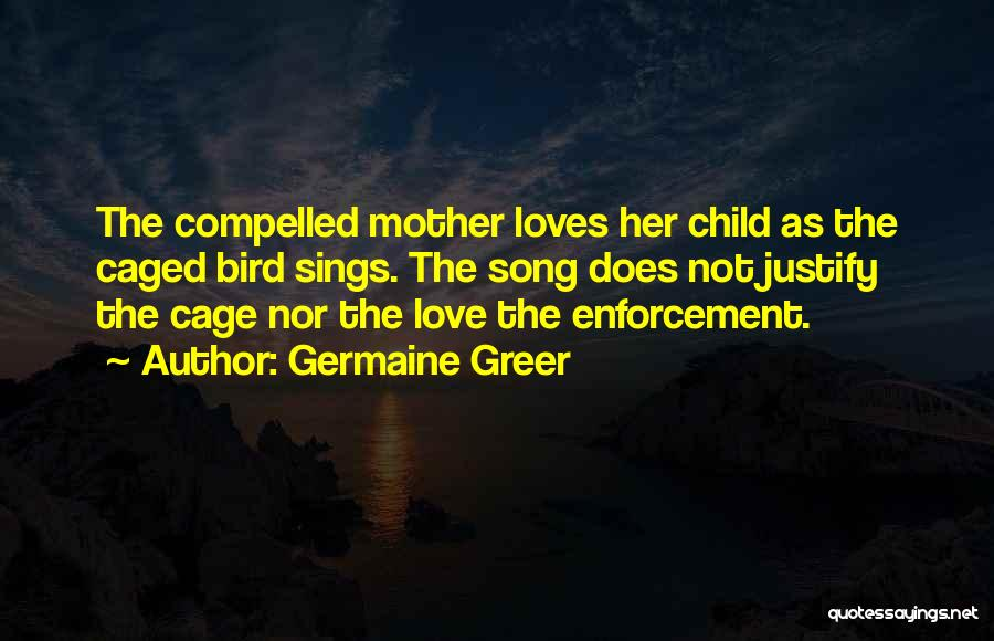 Caged Love Quotes By Germaine Greer
